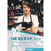 Im Beruf NEU A2+/B1 Arbeitsbuch - Isabel Buchwald-Wargenau, Dagmar Giersberg