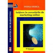 Initiere in cercetarile de marketing online - Ivona Stoica