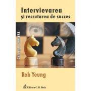 Intervievarea si Recrutarea de Succes - Rob Yeung
