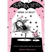Isadora Moon merge la balet, editia a II-a - Harriet Muncaster