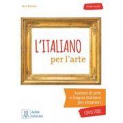 L'italiano per l'arte (libro + audio online)/Italiana pentru arta (carte + audio online) - Sara Porreca