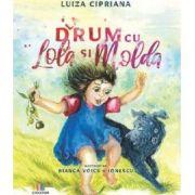 La drum cu Lola si Molda - Luiza Cipriana