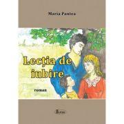 Lectia de iubire - Maria Pantea