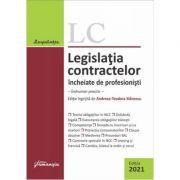 Legislatia contractelor incheiate de profesionisti. Editia 2021. Indrumar practic - Andreea-Teodora Stanescu