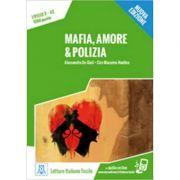 Mafia, amore e polizia (libro + audio online)/Mafia, dragostea si politia (carte + audio online) - Alessandro De Giuli, Ciro Massimo Naddeo
