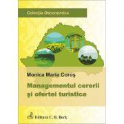 Managementul cererii si ofertei turistice - Monica Maria Coros