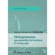Managementul operatiunilor in hotelarie si restauratie - Gabriela Stanciulescu, Cristina Micu