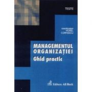 Managementul organizatiei. Ghid practic - Viorel Cornescu