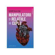 Manipulatorii si relatiile de cuplu - Isabelle Nazare Aga