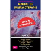 Manual de farmacoterapie. Editia a zecea - Barbara G. Wells, Terry L. Schwinghammer, Joseph T. DiPiro, Cecily V. DiPiro