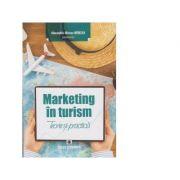 Marketing in turism. Teorie si practica - Alexandru Mircea Nedelea
