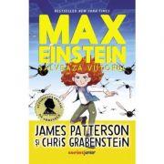 Max Einstein. Salveaza viitorul - James Patterson, Chris Grabenstein