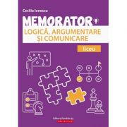 Memorator de logica, argumentare si comunicare pentru liceu - Cecilia Ionescu