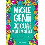 Micile genii. Jocuri matematice - Gareth Moore