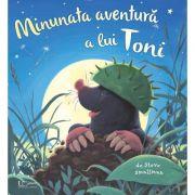Minunata aventura a lui Toni - Steve Smallman