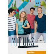 Mit uns B2 Arbeitsbuch Deutsch fur Jugendliche - Anna Breitsameter, Anna Hila, Luise Peters, Christiane Seuthe
