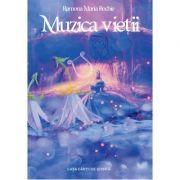 Muzica vietii - Ramona Maria Bochie