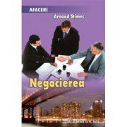Negocierea - Arnaud Stimec
