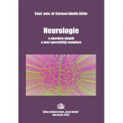 Neurologie, o abordare simpla a unei specialitati complexe - Carmen-Adella Sirbu