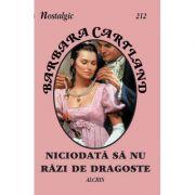 Niciodata sa nu razi de dragoste - Barbara Cartland