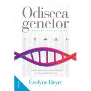 Odiseea genelor. Aventura speciei umane - Evelyne Heyer