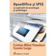 Open Office si SPSS cu aplicatii in sociologie si psihologie - Cosmin Lungu, Cristian Mihai Pomohaci