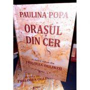 Orasul din cer. Al doilea volum din Trilogia Oglinzii - Paulina Popa