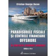 Paradisurile fiscale si centrele financiare offshore. Editia 2 - Cristian George Buzan