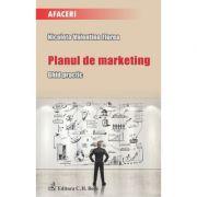 Planul de marketing. Ghid practic - Nicoleta Valentina Florea