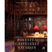 Povestea Castelului Savarsin - A. S. R. Principele Radu