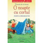 Povesti de la ferma. O noapte cu cortul. Citesc cu ajutor (Nivelul 1)
