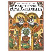Povesti despre Pacala si Tandala - Alexandru Mitru