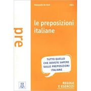 Le preposizioni italiane (libro)/Prepozitii italiene (carte) - Alessandro De Giuli