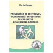 Prevenirea si controlul transmiterii infectiilor in cabinetul de medicina dentara - Narcis Marcov