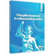 Principiile interpretarii in ordinea juridica pozitiva - Claudia Livia Pau