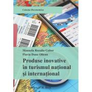 Produse inovative in turismul national si international - Flavia Dana Oltean