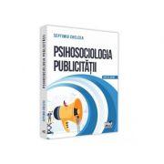 Psihosociologia publicitatii. Despre reclamele vizuale - Septimiu Chelcea