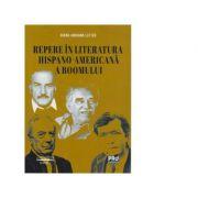 Repere in literatura hispano-americana a boomului - Diana-Adriana Lefter