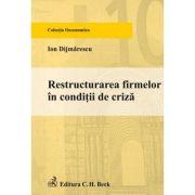 Restructurarea firmelor in conditii de criza - Ion Dijmarescu