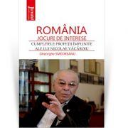 Romania – jocuri de interese. Cumplitele profetii implinite ale lui Nicolae Vacaroiu - Gheorghe Smeoreanu