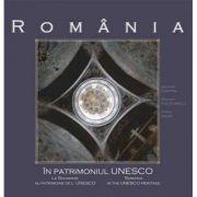 Romania in patrimoniul UNESCO (ro+fr+eng) - George Dumitriu, Razvan Theodorescu, Atena Groza