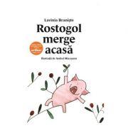 Rostogol merge acasa (#1) - Lavinia Braniste