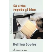 Sa citim repede si bine - Bettina Soulez