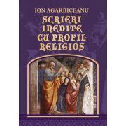 Scrieri inedite cu profil religios - Ion Agarbiceanu