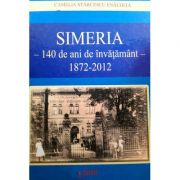 Simeria 140 de ani de invatamant 1872-2012 - Camelia Starcescu Enachita