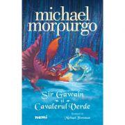Sir Gawain si cavalerul verde - Michael Morpurgo