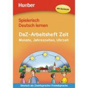 Spielerisch Deutsch lernen. DaZ-Arbeitsheft Zeit Buch Monate, Jahreszeiten, Uhrzeit - Marion Techmer, Julia Michaelis