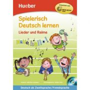 Spielerisch Deutsch lernen Lieder und Reime Buch mit eingelegter Audio-CD - Martina Schwarz