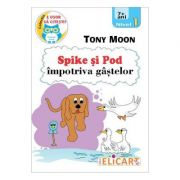 Spike si Pod impotriva gastelor - Tony Moon