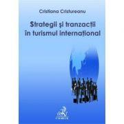 Strategii si tranzactii in turismul international - Cristiana Cristureanu